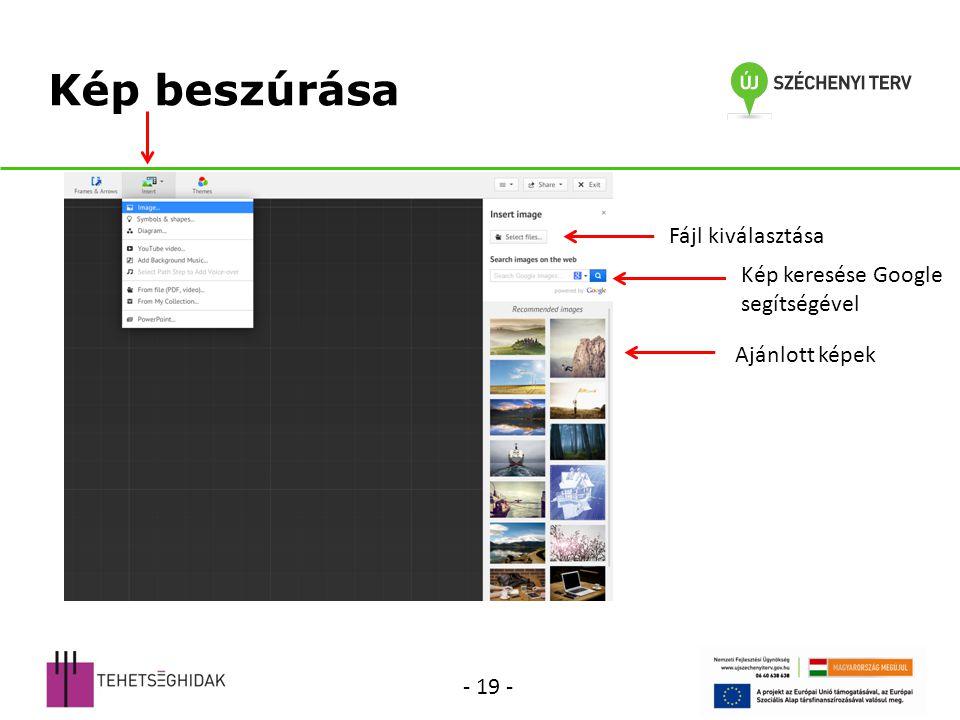 Kép beszúrása Fájl kiválasztása Kép keresése Google segítségével Ajánlott képek - 19 -