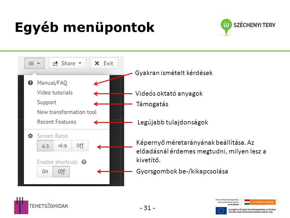 Egyéb menüpontok Gyakran ismételt kérdések Videós oktató anyagok Támogatás Gyorsgombok be-/kikapcsolása Képernyő méretarányának beállítása.