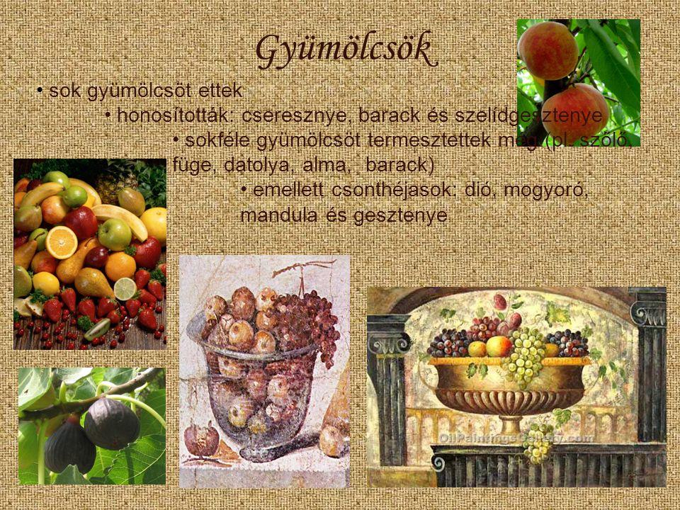 Gyümölcsök sok gyümölcsöt ettek honosították: cseresznye, barack és szelídgesztenye sokféle gyümölcsöt termesztettek még (pl. szőlő, füge, datolya, al