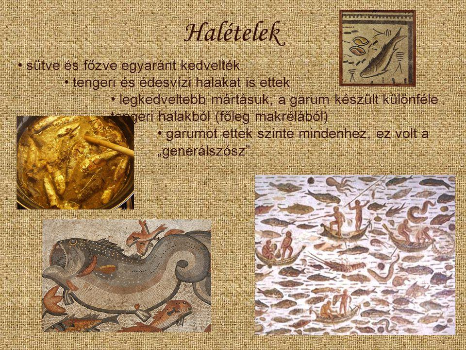 Halételek sütve és főzve egyaránt kedvelték tengeri és édesvízi halakat is ettek legkedveltebb mártásuk, a garum készült különféle tengeri halakból (f