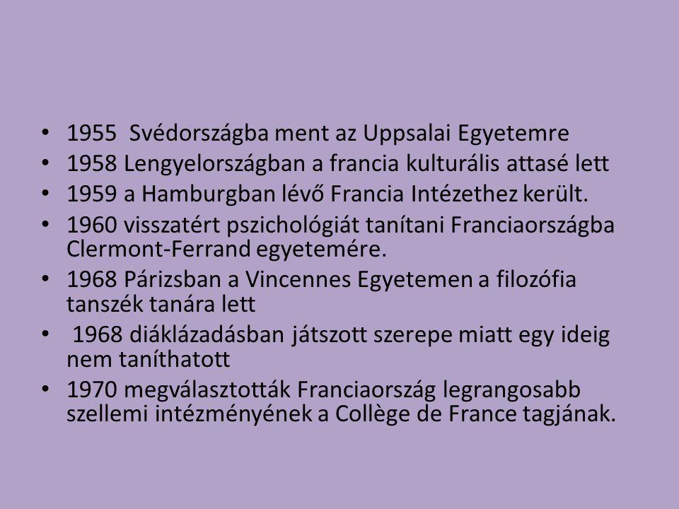 1955 Svédországba ment az Uppsalai Egyetemre 1958 Lengyelországban a francia kulturális attasé lett 1959 a Hamburgban lévő Francia Intézethez került.