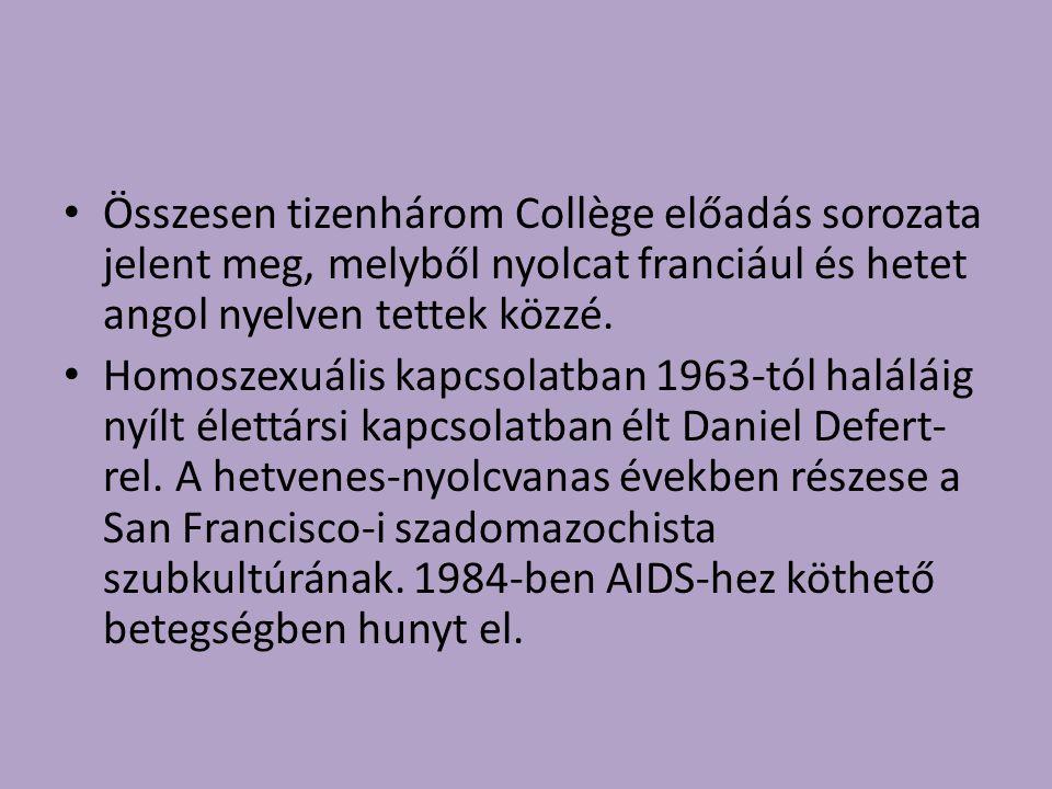 Összesen tizenhárom Collège előadás sorozata jelent meg, melyből nyolcat franciául és hetet angol nyelven tettek közzé. Homoszexuális kapcsolatban 196