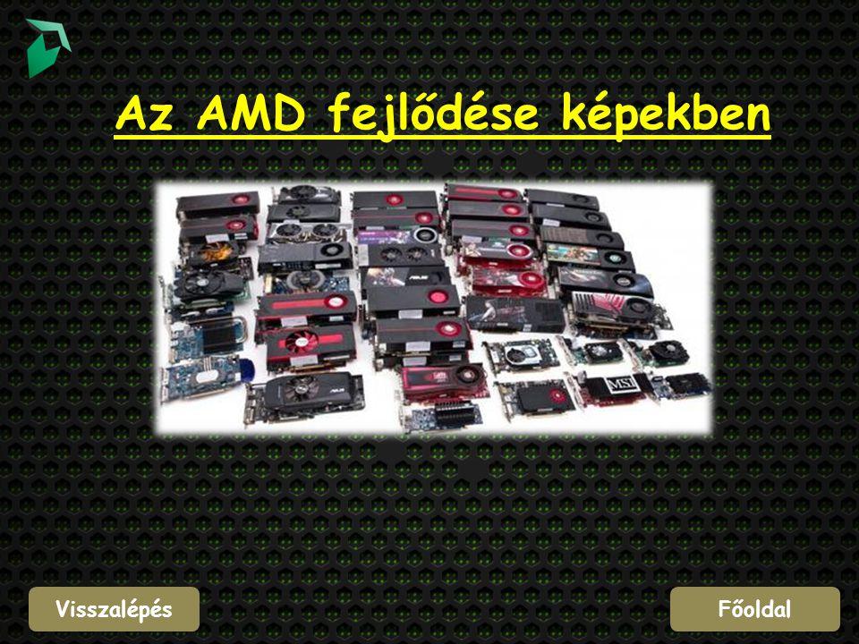 VisszalépésFőoldal Az AMD fejlődése képekben