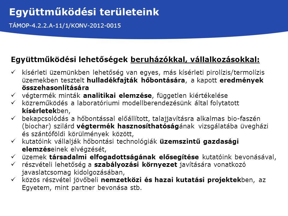 Együttműködési területeink TÁMOP-4.2.2.A-11/1/KONV-2012-0015 Együttműködési lehetőségek beruházókkal, vállalkozásokkal: kísérleti üzemünkben lehetőség