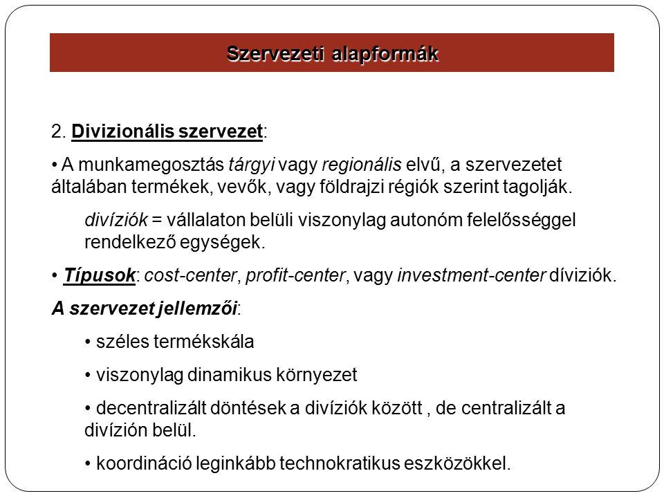 Szervezeti alapformák 2.