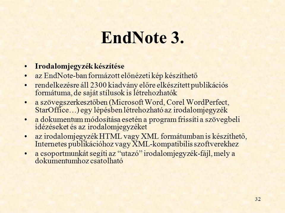 32 EndNote 3. Irodalomjegyzék készítése az EndNote-ban formázott előnézeti kép készíthető rendelkezésre áll 2300 kiadvány előre elkészített publikáció