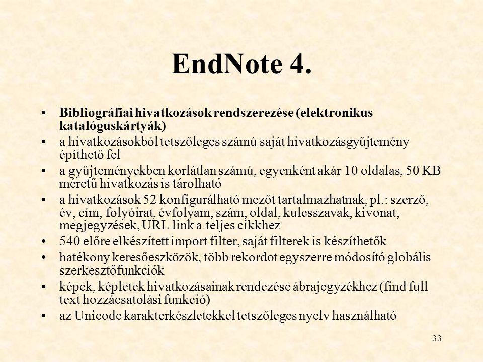 33 EndNote 4. Bibliográfiai hivatkozások rendszerezése (elektronikus katalóguskártyák) a hivatkozásokból tetszőleges számú saját hivatkozásgyűjtemény