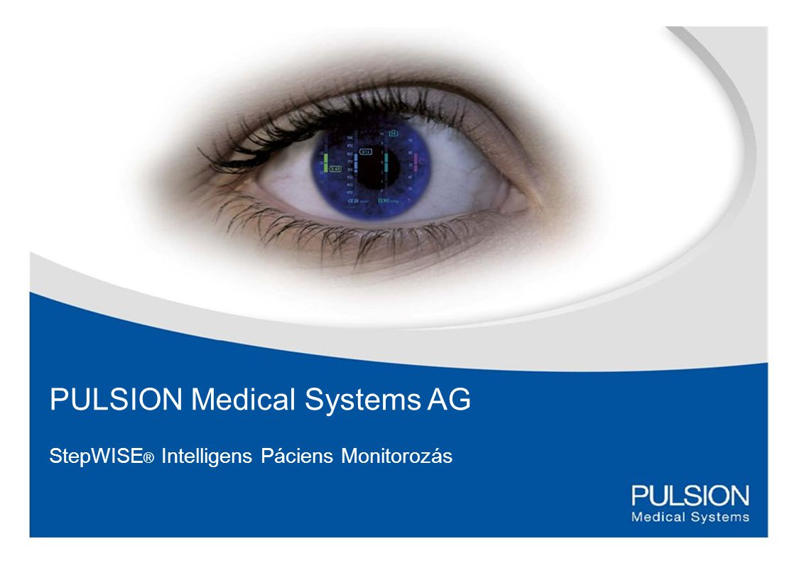 PULSION Medical Systems AG StepWISE ® Intelligens Páciens Monitorozás