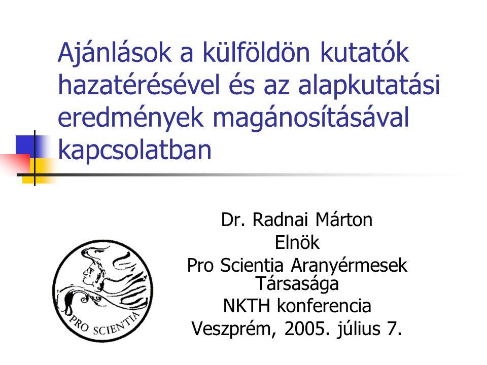 Ajánlások a külföldön kutatók hazatérésével és az alapkutatási eredmények magánosításával kapcsolatban Dr.