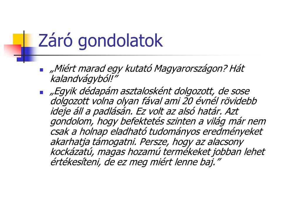 """Záró gondolatok """"Miért marad egy kutató Magyarországon."""