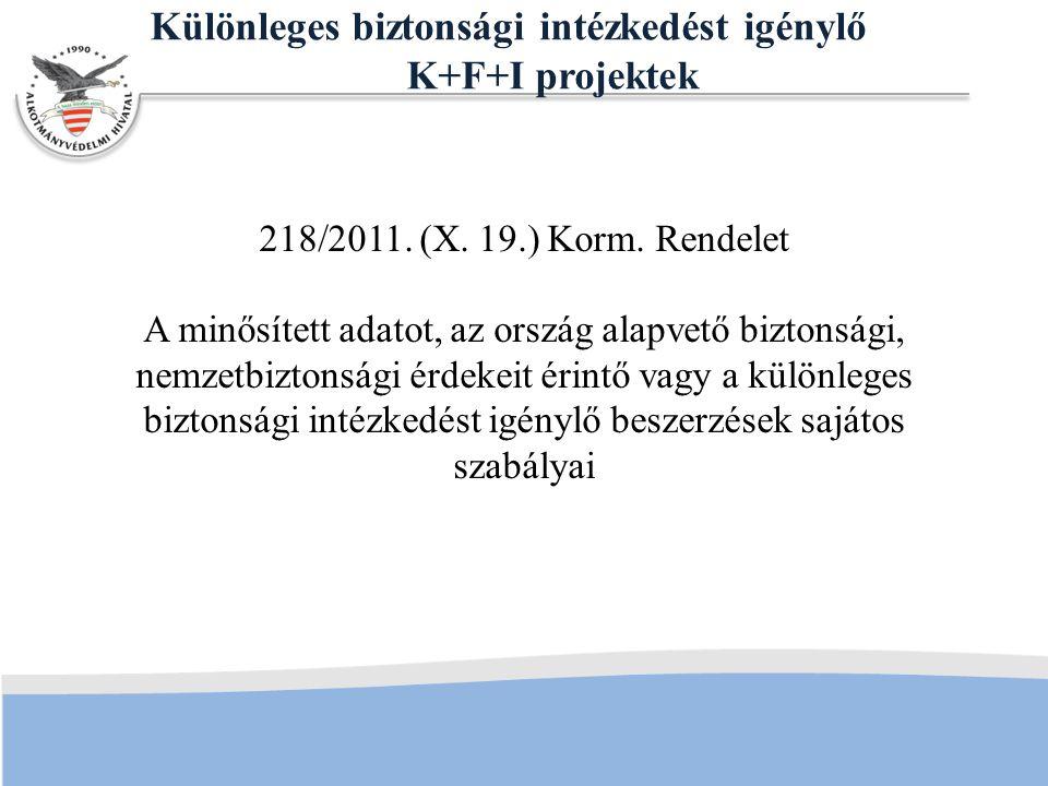 Különleges biztonsági intézkedést igénylő K+F+I projektek 218/2011.