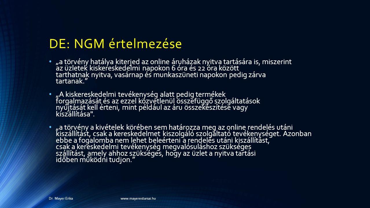 """DE: NGM értelmezése """"a törvény hatálya kiterjed az online áruházak nyitva tartására is, miszerint az üzletek kiskereskedelmi napokon 6 óra és 22 óra k"""