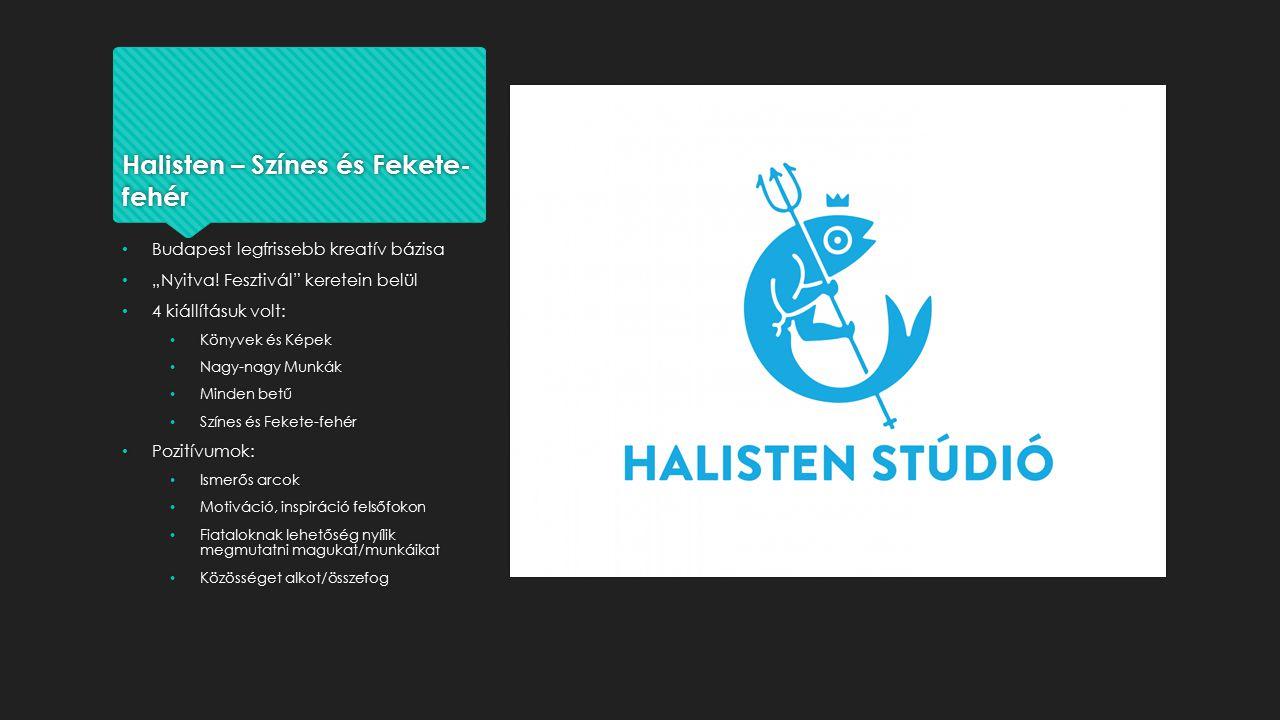 """Halisten – Színes és Fekete- fehér Budapest legfrissebb kreatív bázisa """"Nyitva."""