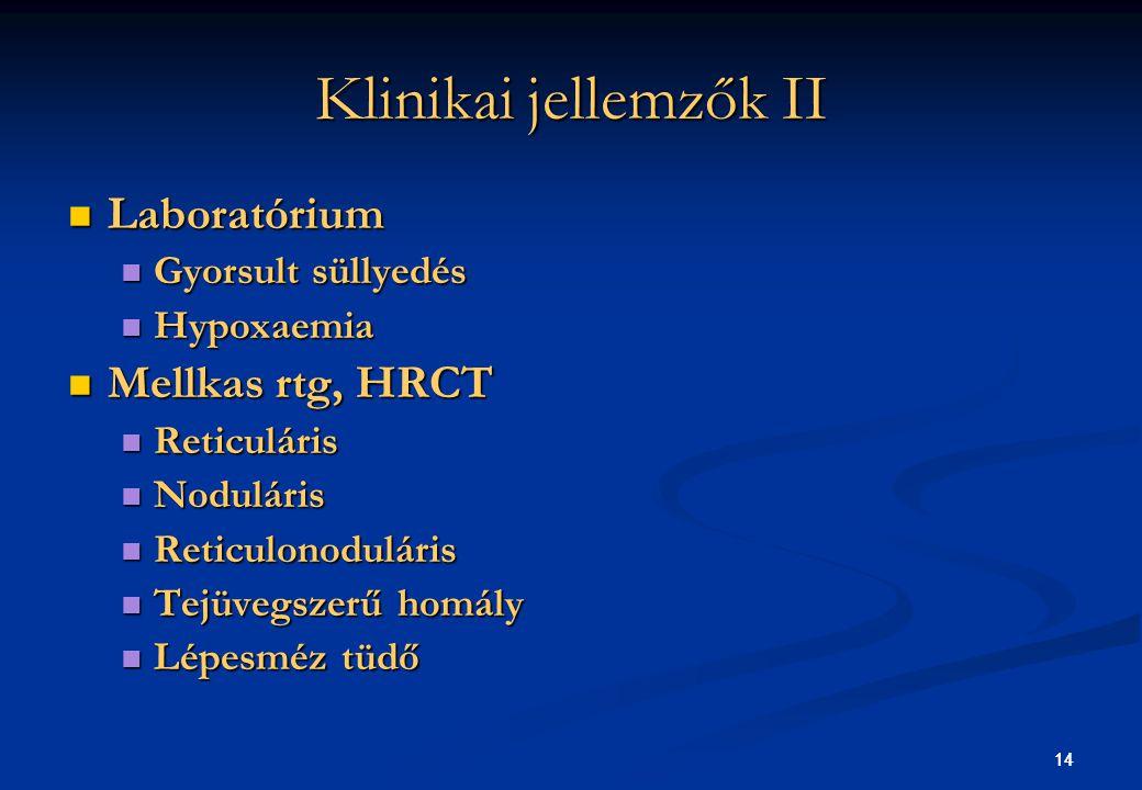 14 Klinikai jellemzők II Laboratórium Laboratórium Gyorsult süllyedés Gyorsult süllyedés Hypoxaemia Hypoxaemia Mellkas rtg, HRCT Mellkas rtg, HRCT Ret