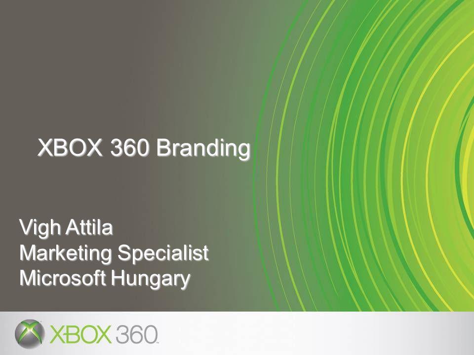 Vigh Attila Marketing Specialist Microsoft Hungary XBOX 360 Branding