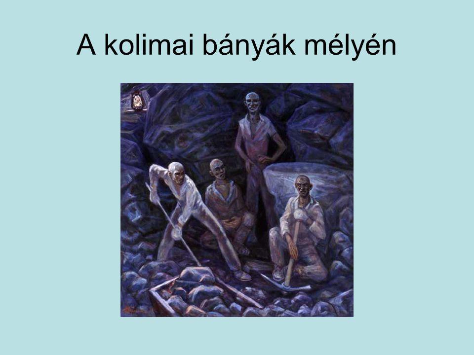 A kolimai bányák mélyén