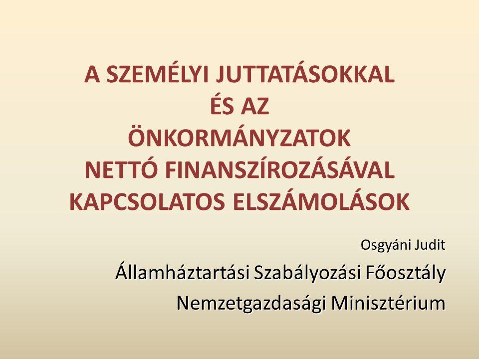 Az Áht.és Ávr. előírásai Az államháztartásról szóló 2011.
