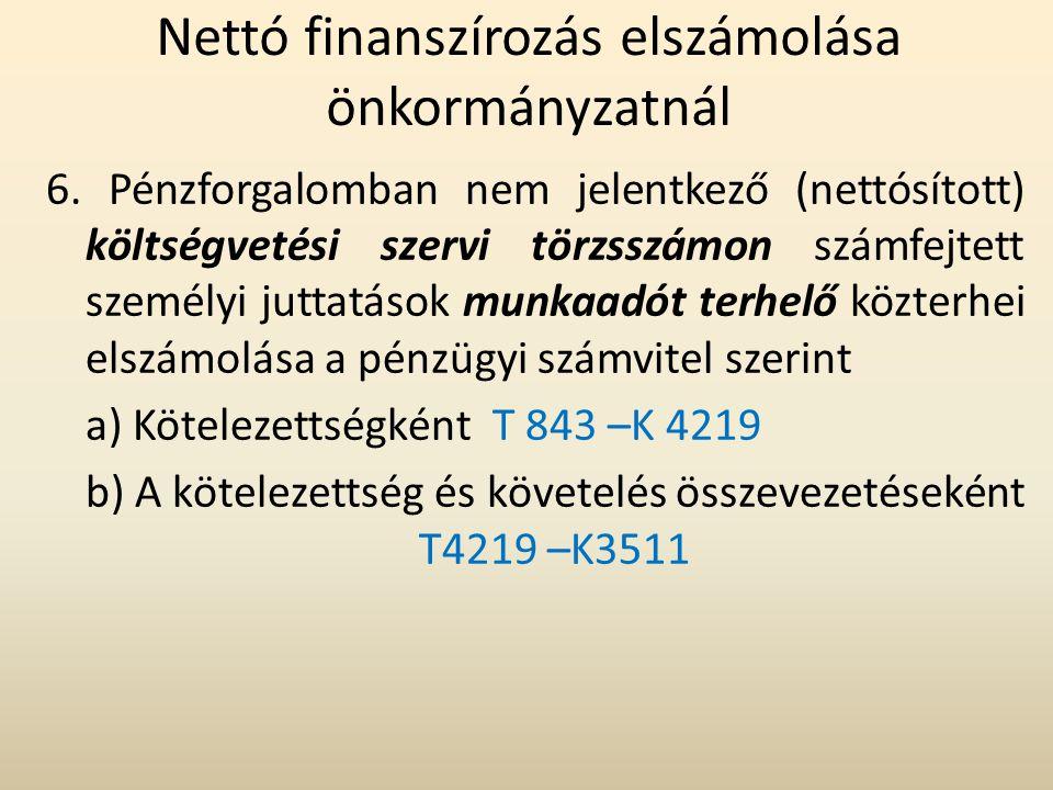 Nettó finanszírozás elszámolása önkormányzatnál 6. Pénzforgalomban nem jelentkező (nettósított) költségvetési szervi törzsszámon számfejtett személyi