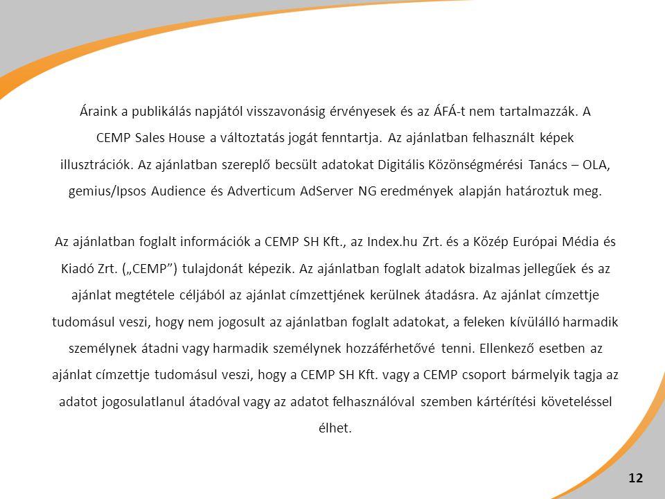 Áraink a publikálás napjától visszavonásig érvényesek és az ÁFÁ-t nem tartalmazzák.