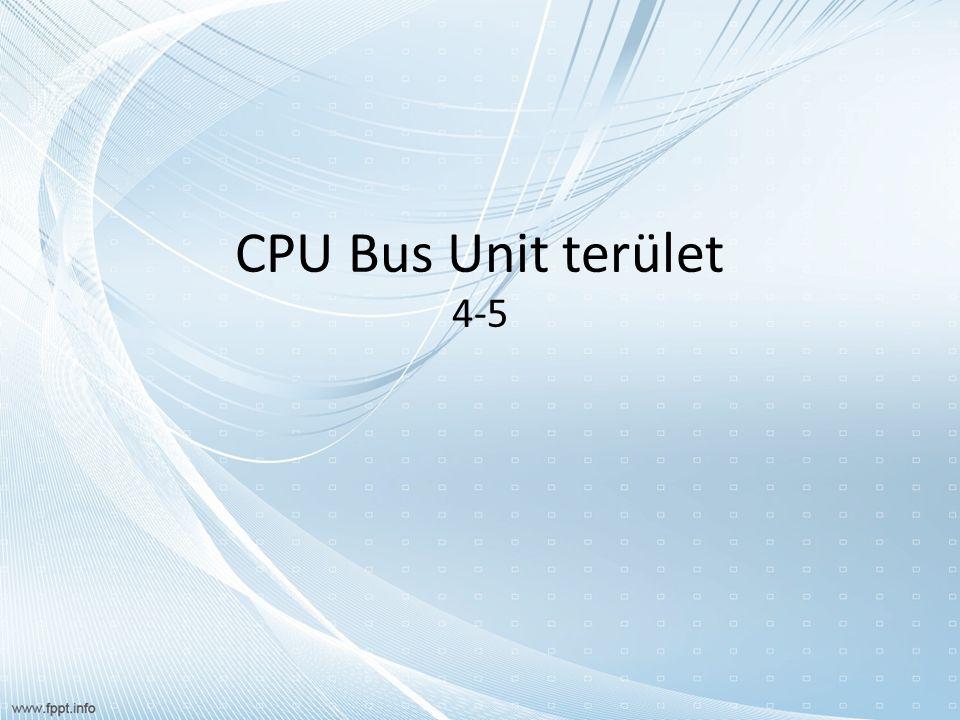 CPU Bus Unit terület 4-5