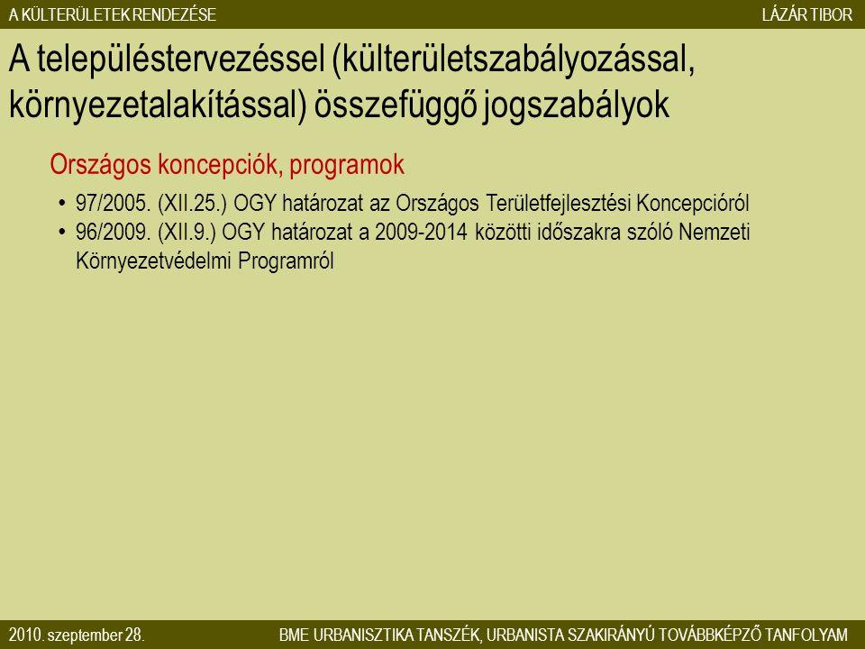 A KÜLTERÜLETEK RENDEZÉSE LÁZÁR TIBOR 2010. szeptember 28. BME URBANISZTIKA TANSZÉK, URBANISTA SZAKIRÁNYÚ TOVÁBBKÉPZŐ TANFOLYAM A településtervezéssel