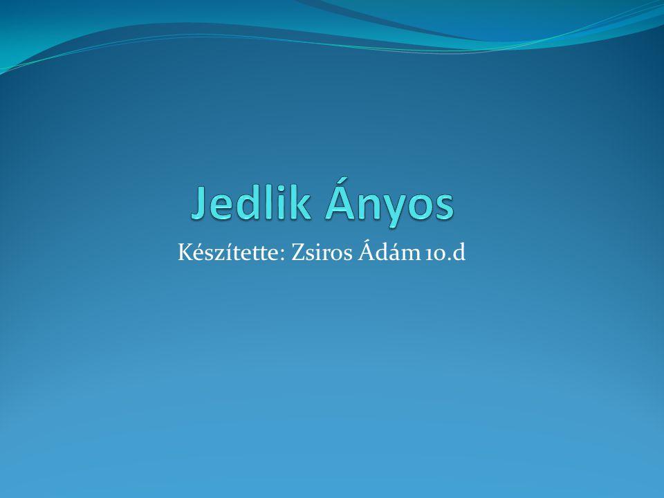 Készítette: Zsiros Ádám 10.d