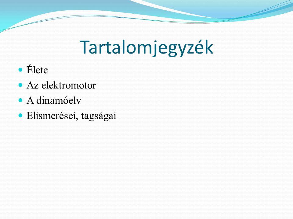 Tartalomjegyzék Élete Az elektromotor A dinamóelv Elismerései, tagságai