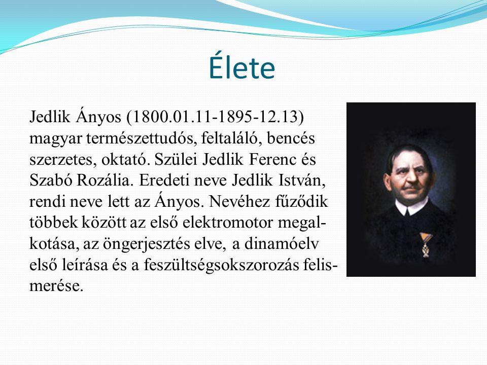 Élete Jedlik Ányos (1800.01.11-1895-12.13) magyar természettudós, feltaláló, bencés szerzetes, oktató.