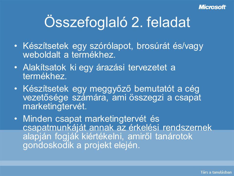 Társ a tanulásban Összefoglaló 2. feladat Készítsetek egy szórólapot, brosúrát és/vagy weboldalt a termékhez. Alakítsatok ki egy árazási tervezetet a