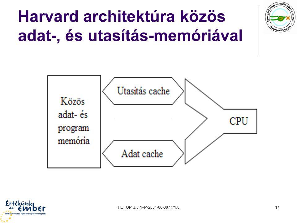 HEFOP 3.3.1–P-2004-06-0071/1.017 Harvard architektúra közös adat-, és utasítás-memóriával