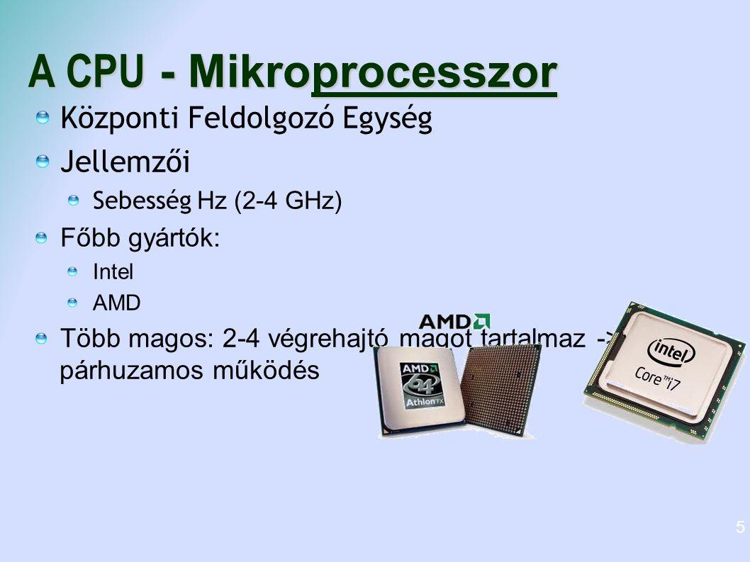 Memóriák ROM: csak olvasható, kikapcsolás után megmarad a tartalma PROM: egyszer írható, EPROM: elektronikusan programozható, UV fénnyel törölhető EEPROM: elektronikusan törölhető, programozható RAM Írható, olvasható memória, kikapcsolás után elvész a tartalma operatív tár Éppen használt programok, adatok (vágólap) tárolása.