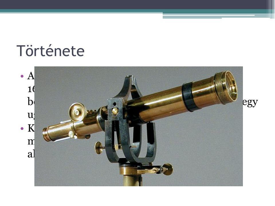 Története A Kepler-távcső a Johannes Kepler (1571 – 1630) által kifejlesztett és 1611–ben bemutatott távcső, amely egy gyűjtő tárgy- és egy ugyancsak