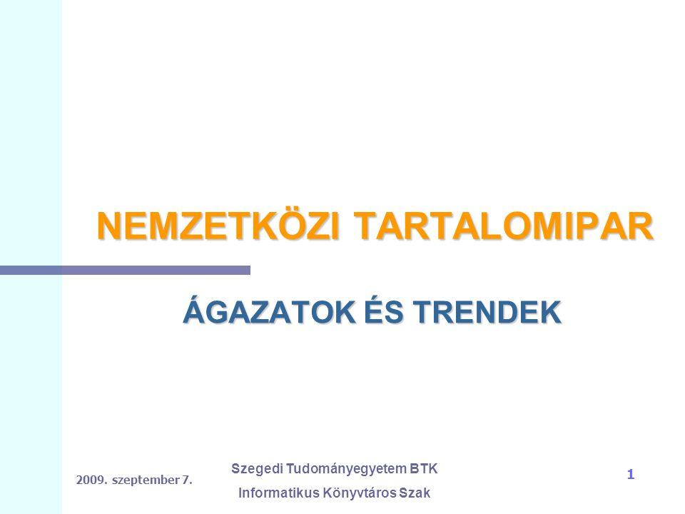 2009.szeptember 7. Szegedi Tudományegyetem BTK Informatikus Könyvtáros Szak 12 1.