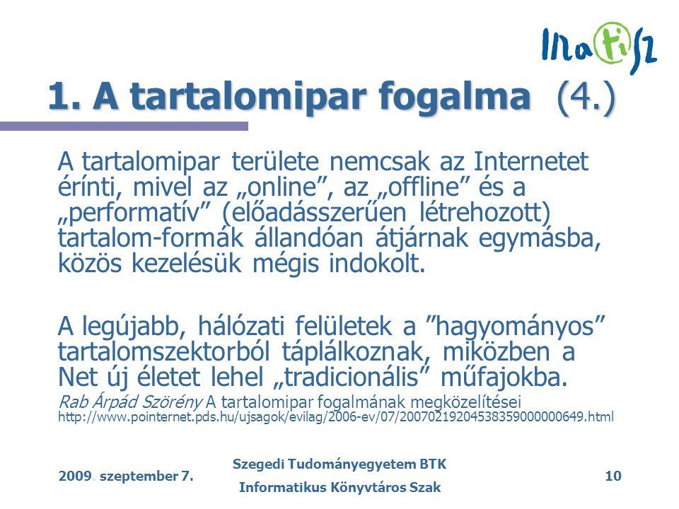 2009. szeptember 7. Szegedi Tudományegyetem BTK Informatikus Könyvtáros Szak 10 1.