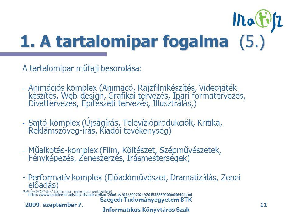 2009. szeptember 7. Szegedi Tudományegyetem BTK Informatikus Könyvtáros Szak 11 1.