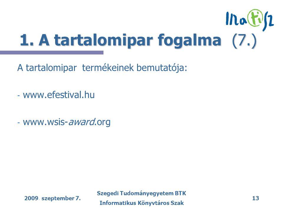 2009. szeptember 7. Szegedi Tudományegyetem BTK Informatikus Könyvtáros Szak 13 1.
