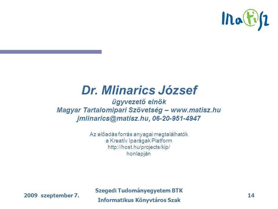 2009. szeptember 7. Szegedi Tudományegyetem BTK Informatikus Könyvtáros Szak 14 Dr.