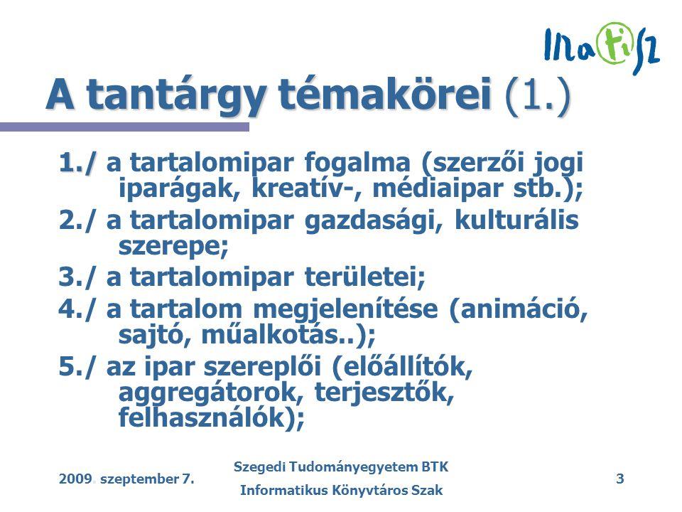2009.szeptember 7. Szegedi Tudományegyetem BTK Informatikus Könyvtáros Szak 14 Dr.