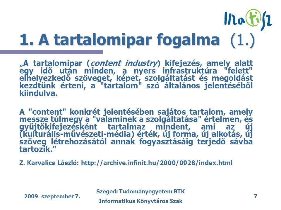 2009. szeptember 7. Szegedi Tudományegyetem BTK Informatikus Könyvtáros Szak 7 1.