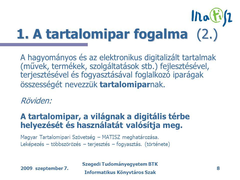2009.szeptember 7. Szegedi Tudományegyetem BTK Informatikus Könyvtáros Szak 9 1.
