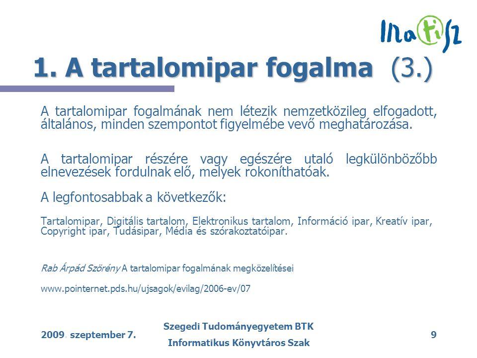 2009. szeptember 7. Szegedi Tudományegyetem BTK Informatikus Könyvtáros Szak 9 1.