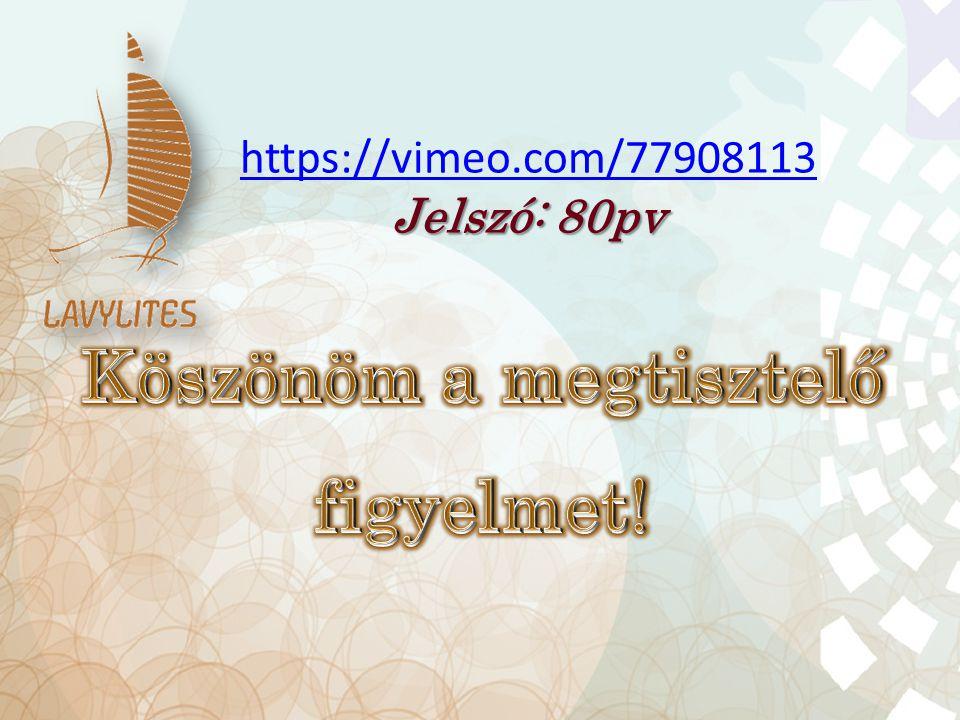 https://vimeo.com/77908113 Jelszó: 80pv
