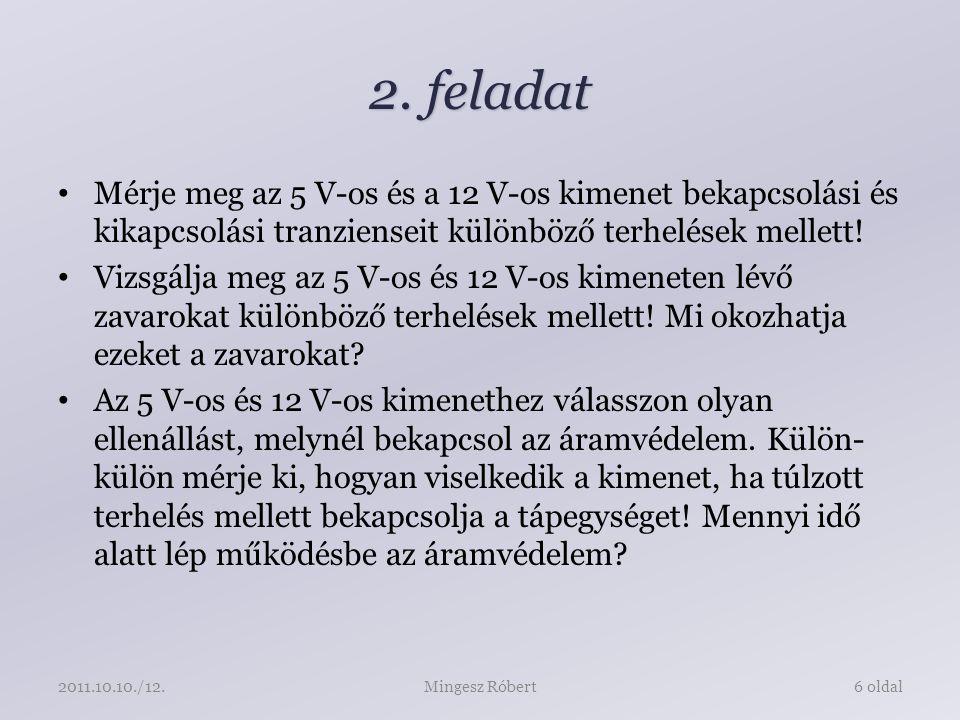 Jegyzőkönyv Időben elküldeni (4 nap) Fájl neve: KissB.NagyA.10.pdf Mellékletek: – vi-k – generált adatfájl – KissB.NagyA.10.zip Levél tárgya: – MAL jegyzőkönyv - 10 A levél szövegében szerepeljen a csoport / páros – Pl.