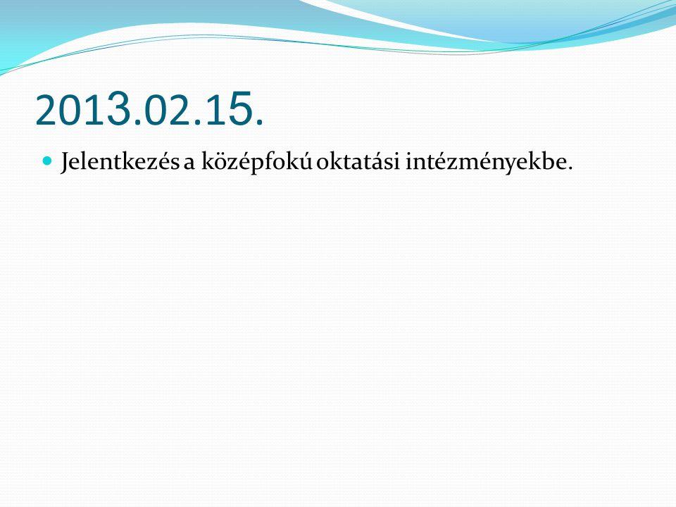 201 3.02.1 5. Jelentkezés a középfokú oktatási intézményekbe.