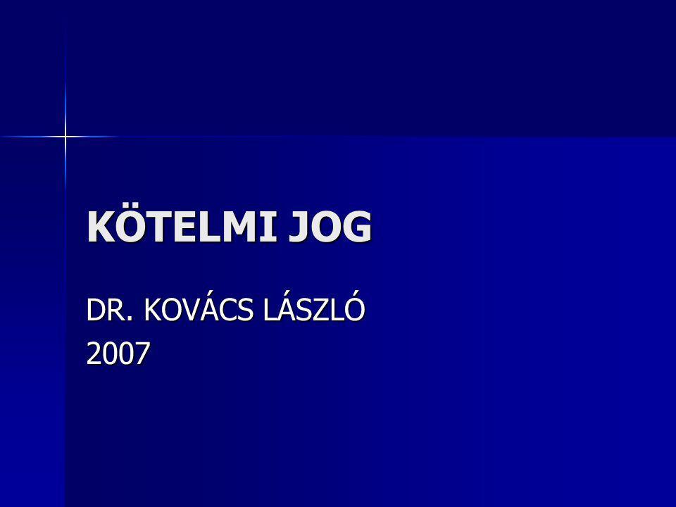 KÖTELMI JOG DR. KOVÁCS LÁSZLÓ 2007