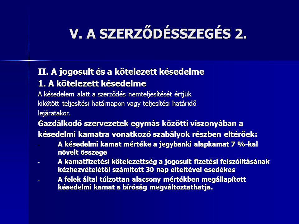 V.A SZERZŐDÉSSZEGÉS 2. II. A jogosult és a kötelezett késedelme 1.