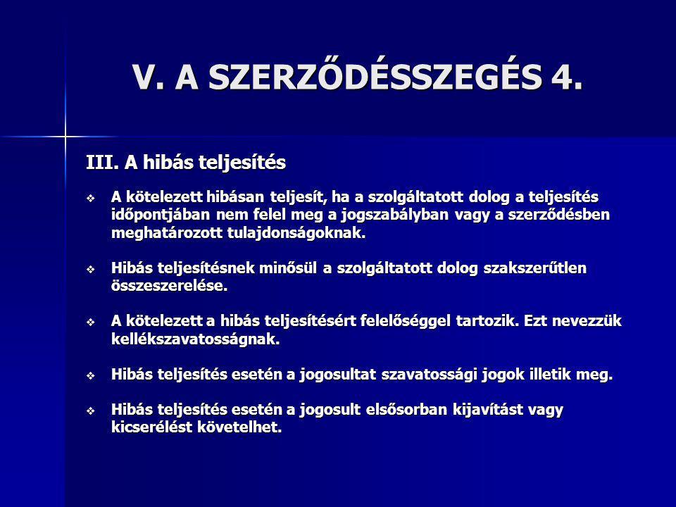 V.A SZERZŐDÉSSZEGÉS 4. III.