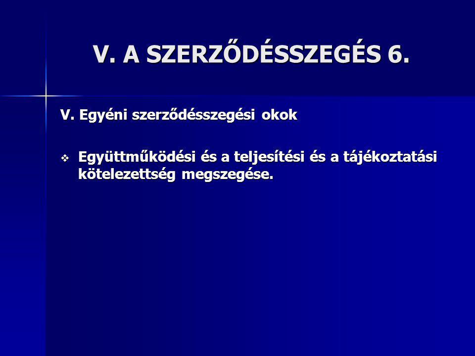 V.A SZERZŐDÉSSZEGÉS 6. V.