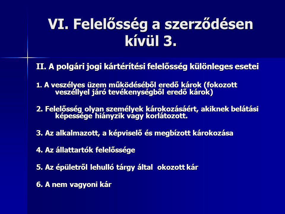 VI.Felelősség a szerződésen kívül 3. II.
