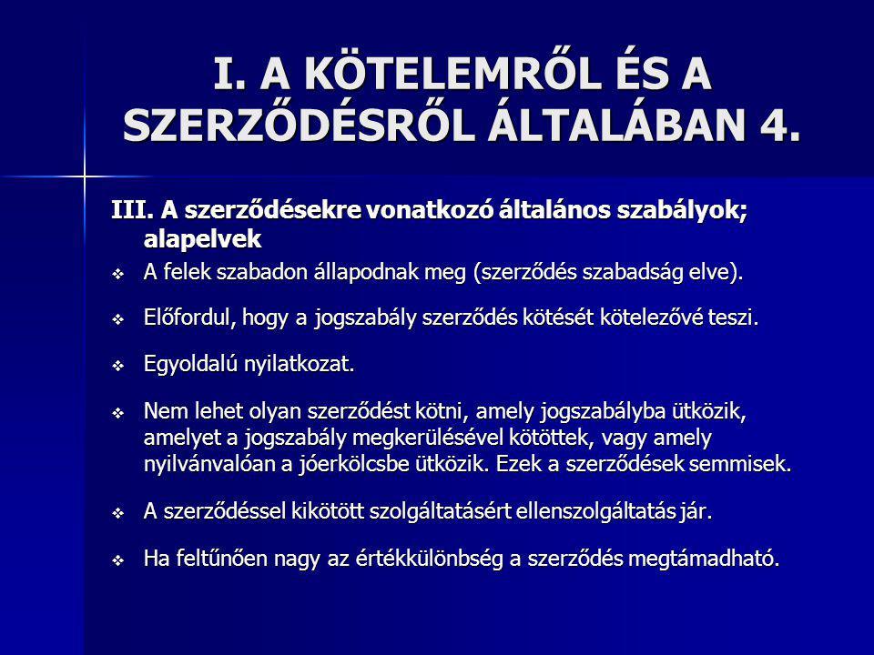 I.A KÖTELEMRŐL ÉS A SZERZŐDÉSRŐL ÁLTALÁBAN 5.